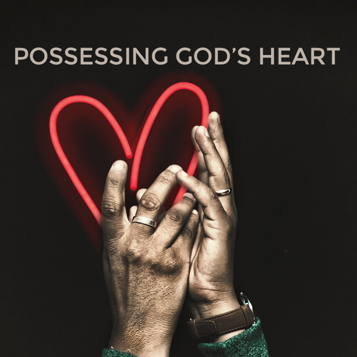 Possessing God's Heart